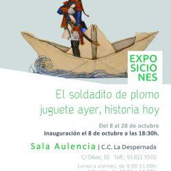 """8 de octubre. Exposición de miniaturas militares """"EL SOLDADITO DE PLOMO, JUGUETE AYER, HISTORIA HOY"""