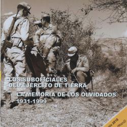 Los Suboficiales del Ejército de Tierra. La memoria de los olvidados (1931-1999)
