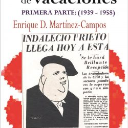 """6 de febrero.Presentación del libro """"El PSOE, cuarenta años de vacaciones (I parte)"""" de Enrique Domínguez Martínez-Campo"""