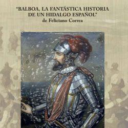 """6 de abril. Presentación libro: Estudio y análisis sobre la obra """"Balboa, la fantástica obra de un hidalgo español""""."""