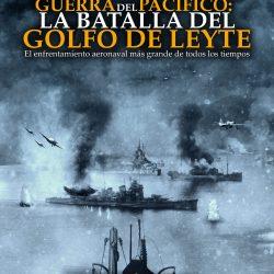 GUERRA DEL PACIFICO: LA BATALLA DEL GOLFO DE LEYTE
