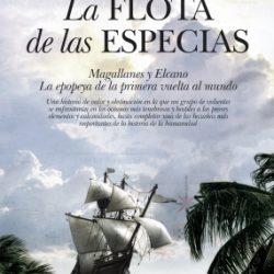"""8 de junio. Presentación en varias plazas españolas del  libro  """"La flota de las especias"""". Magallanes y Elcano. La Epopeya de la primera vuelta al mundo"""