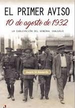 """10 de octubre. Presentación del libro """"El primer aviso. 10 de agosto de 1932.La sublevación del General Sanjurjo"""""""
