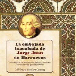 """29 enero. RLNE. Presentación del libro """"La embajada inacabada de Jorge Juan en Marruecos"""
