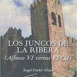 """Un asociado dona la obra """"LOS JUNCOS DE LA RIBERA. Alfonso VI versus El Cid"""""""