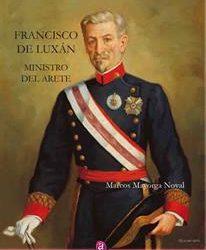 Francisco de Luxán. Ministro de Arete. Nuevo libro del Comandante Mayorga