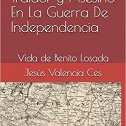 """""""Guerrillero, Traidor y Asesino. En la Guerra de la Independencia"""". Nuevo libro del Gral. Valencia Ces"""