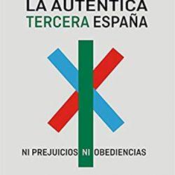 """""""LA AUTENTICA TERCERA ESPAÑA. Ni prejuicios ni obediencias"""", libro recién publicado original de nuestro asociado el Col. Fuente Sanchez."""